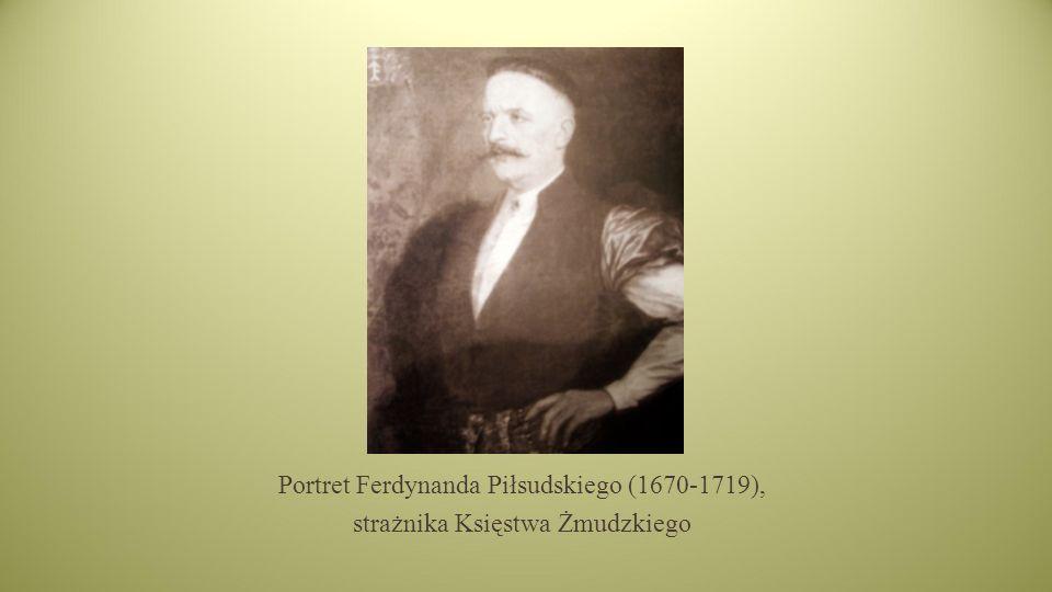 Portret Ferdynanda Piłsudskiego (1670-1719), strażnika Księstwa Żmudzkiego