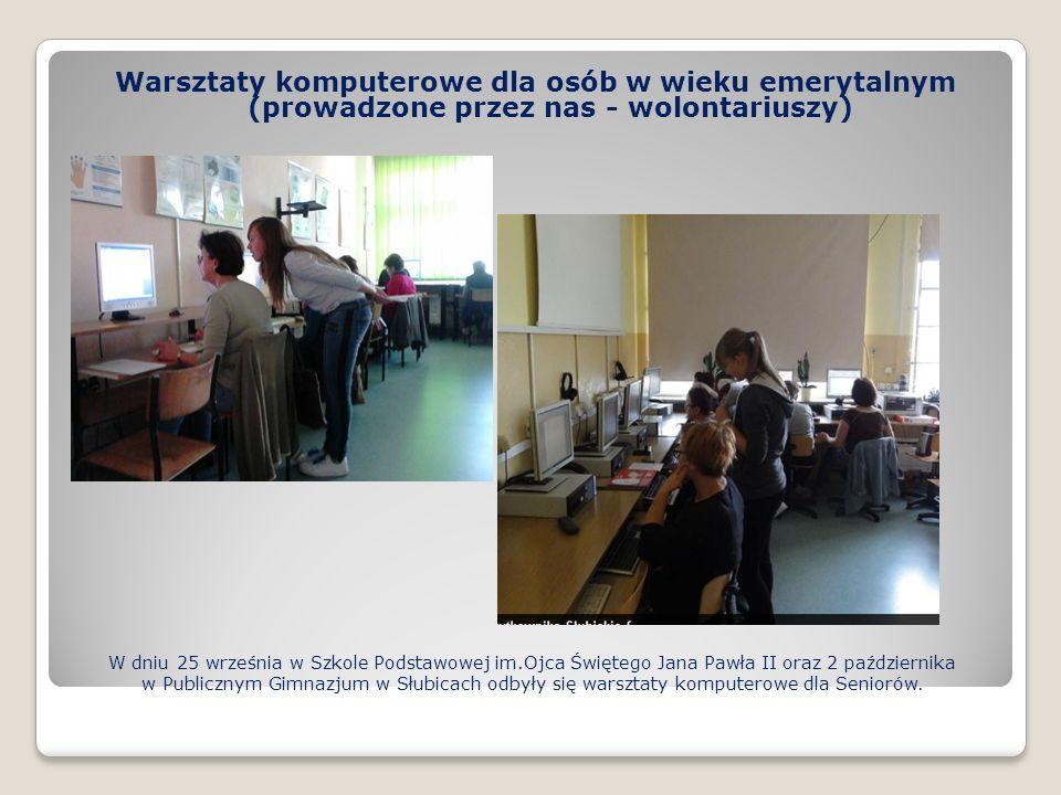 W dniu 25 września w Szkole Podstawowej im.Ojca Świętego Jana Pawła II oraz 2 października w Publicznym Gimnazjum w Słubicach odbyły się warsztaty komputerowe dla Seniorów.
