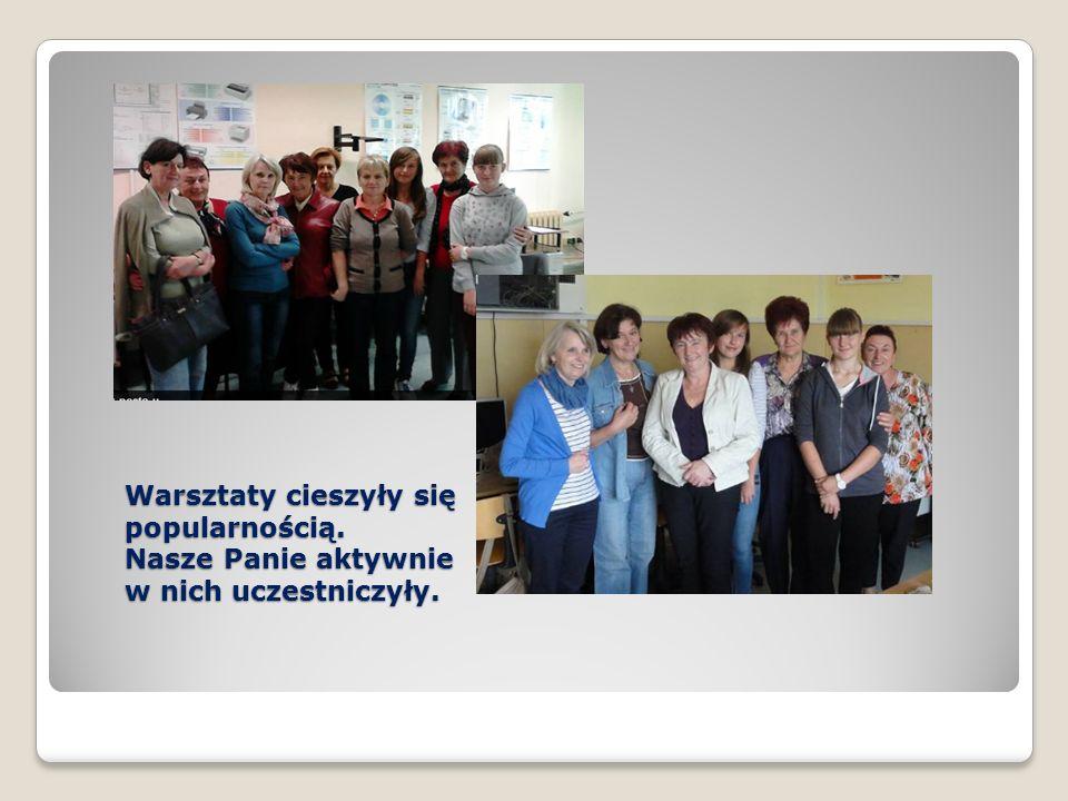 Warsztaty cieszyły się popularnością. Nasze Panie aktywnie w nich uczestniczyły.