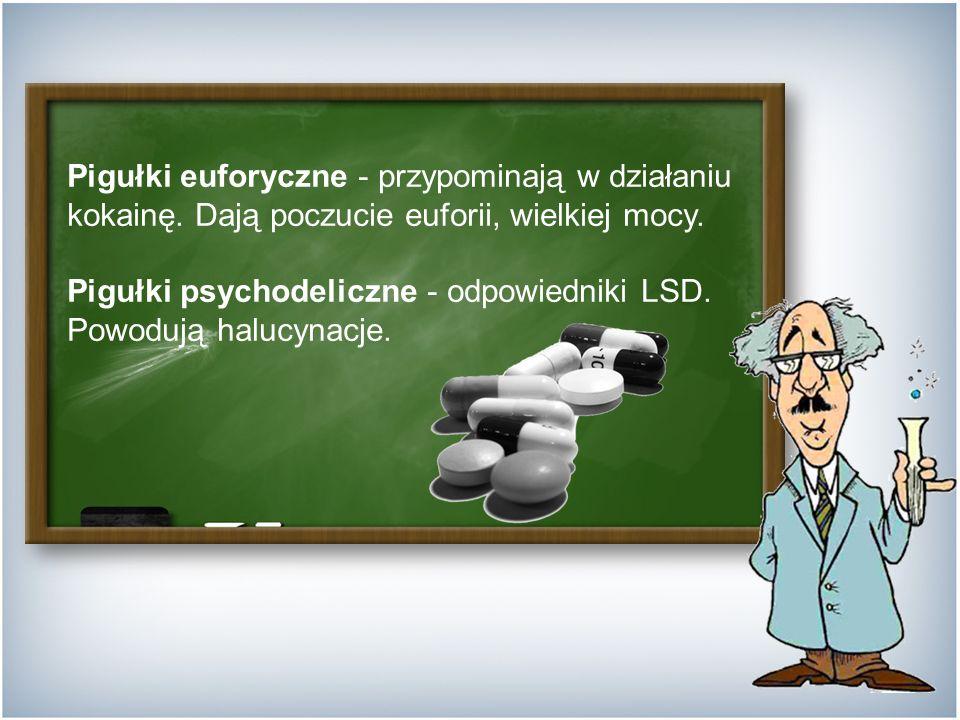 Pigułki euforyczne - przypominają w działaniu kokainę.