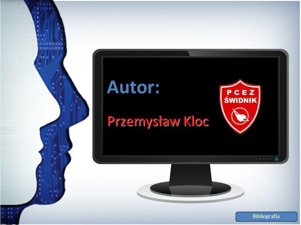Autor: Przemysław Kloc Bibliografia