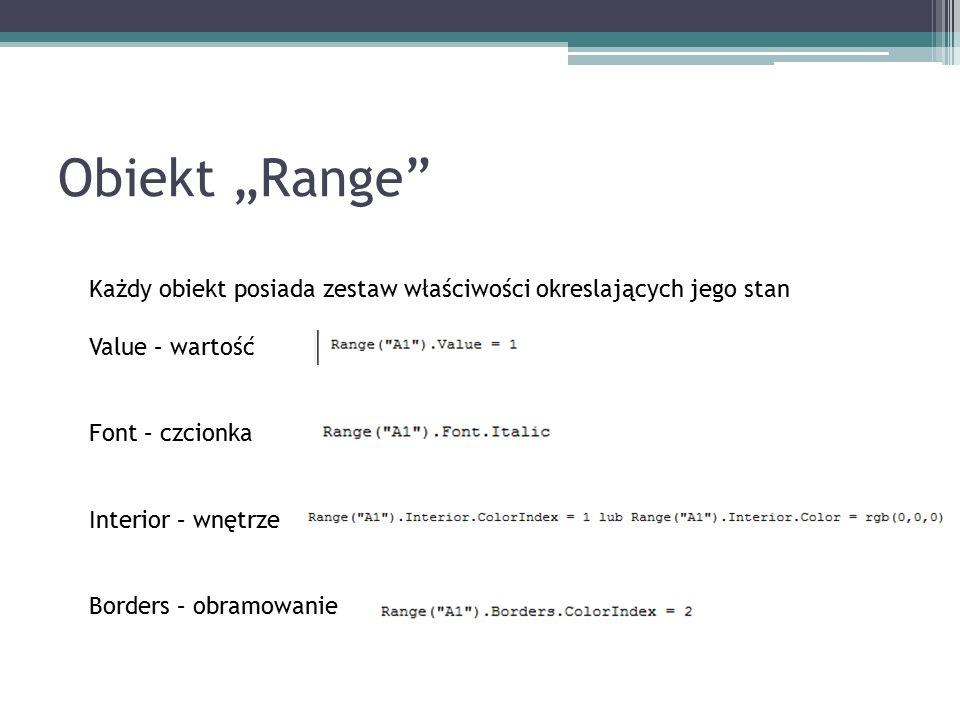 """Obiekt """"Range Każdy obiekt posiada zestaw właściwości okreslających jego stan Value – wartość Font – czcionka Interior – wnętrze Borders – obramowanie"""