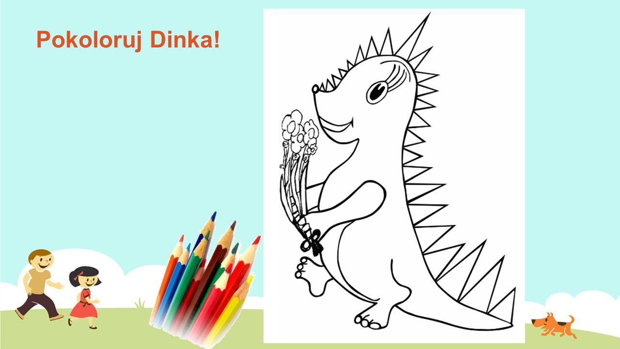 Pokoloruj Dinka!