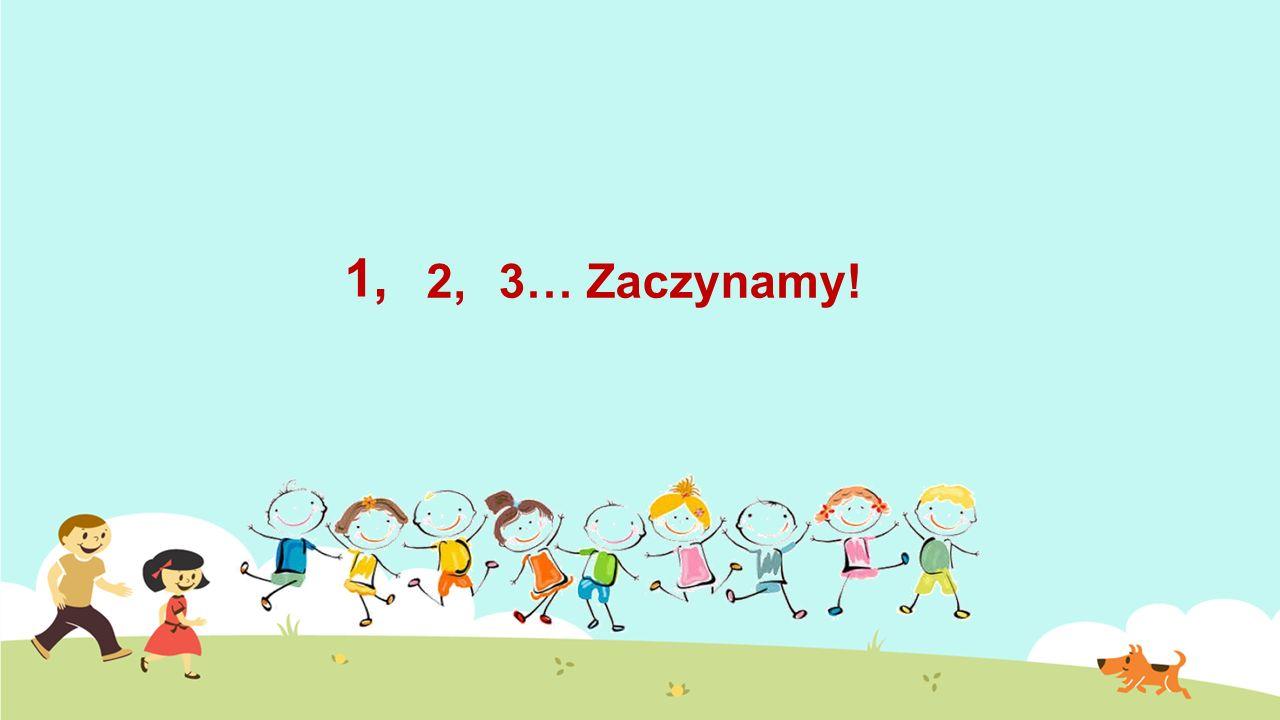 1, 2,3…Zaczynamy!