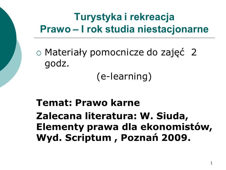 Turystyka i rekreacja Prawo – I rok studia niestacjonarne  Materiały pomocnicze do zajęć 2 godz.