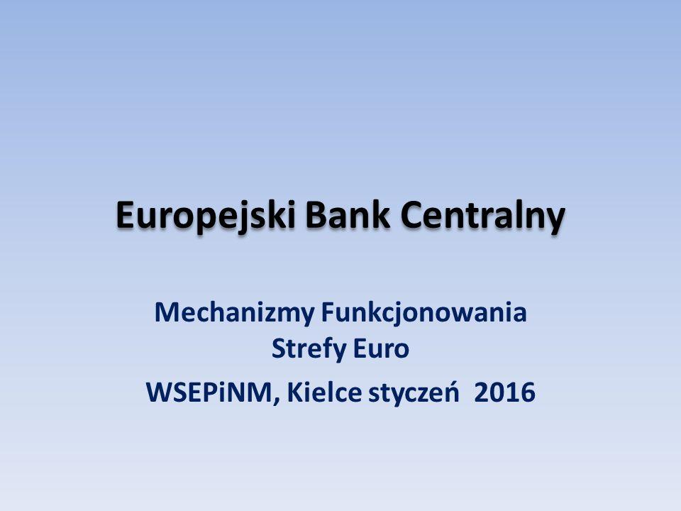 Europejski Bank Centralny Mechanizmy Funkcjonowania Strefy Euro WSEPiNM, Kielce styczeń 2016