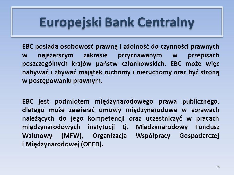 EBC posiada osobowość prawną i zdolność do czynności prawnych w najszerszym zakresie przyznawanym w przepisach poszczególnych krajów państw członkowskich.