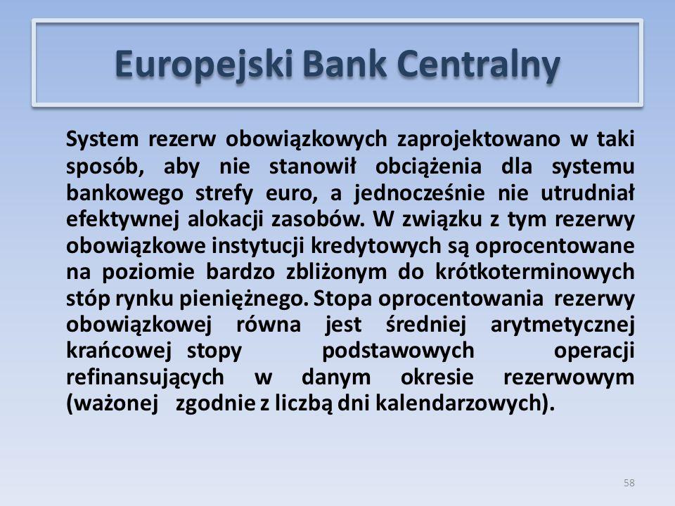 System rezerw obowiązkowych zaprojektowano w taki sposób, aby nie stanowił obciążenia dla systemu bankowego strefy euro, a jednocześnie nie utrudniał efektywnej alokacji zasobów.