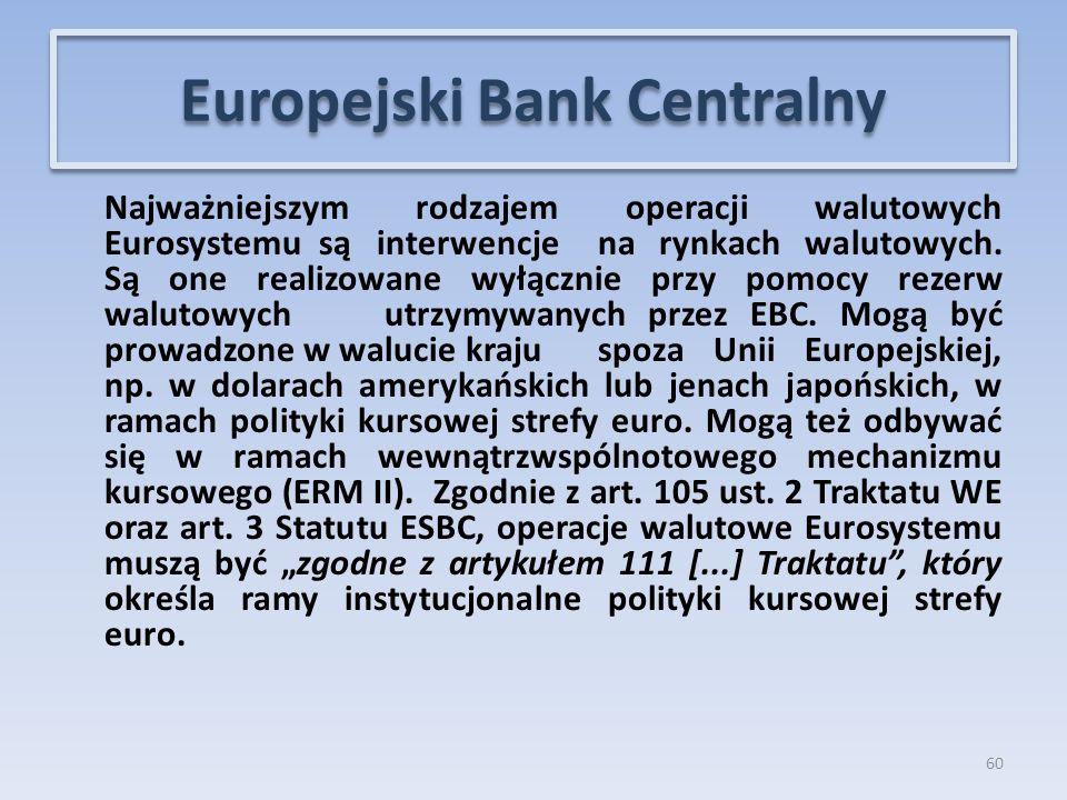 Najważniejszym rodzajem operacji walutowych Eurosystemu są interwencje na rynkach walutowych.