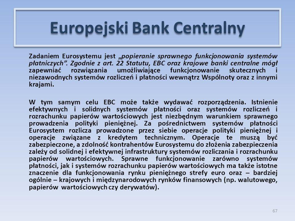 """Zadaniem Eurosystemu jest """"popieranie sprawnego funkcjonowania systemów płatniczych ."""