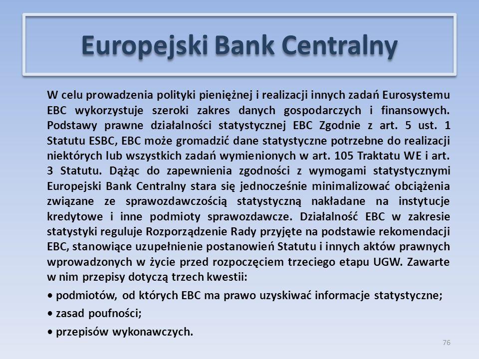 W celu prowadzenia polityki pieniężnej i realizacji innych zadań Eurosystemu EBC wykorzystuje szeroki zakres danych gospodarczych i finansowych.