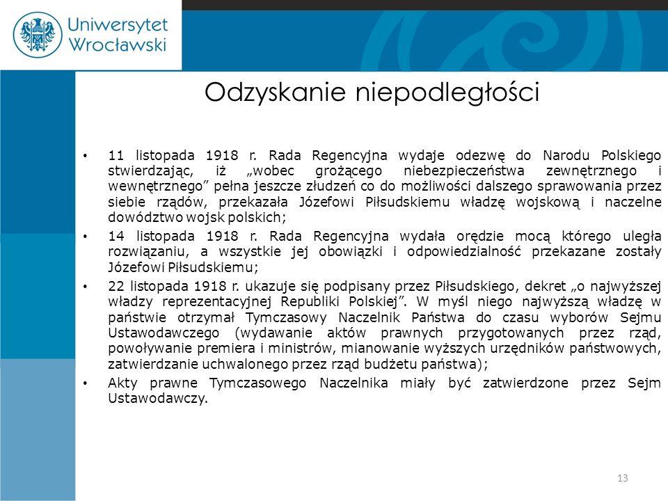 """Odzyskanie niepodległości 11 listopada 1918 r. Rada Regencyjna wydaje odezwę do Narodu Polskiego stwierdzając, iż """"wobec grożącego niebezpieczeństwa z"""