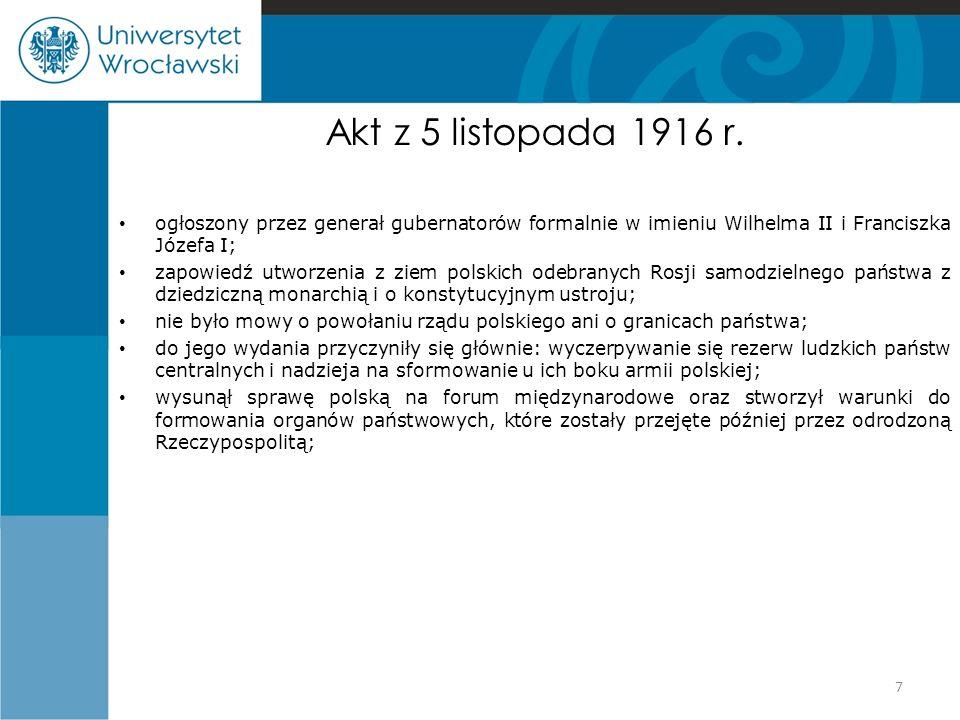 Akt z 5 listopada 1916 r. ogłoszony przez generał gubernatorów formalnie w imieniu Wilhelma II i Franciszka Józefa I; zapowiedź utworzenia z ziem pols