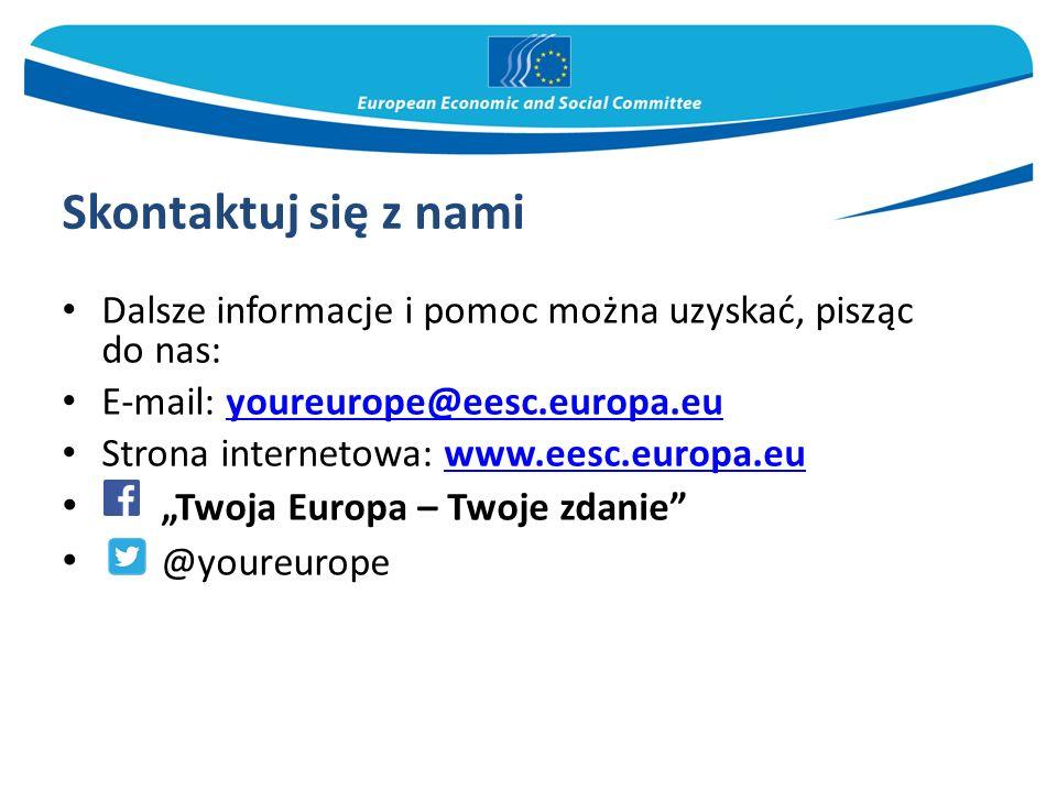Skontaktuj się z nami Dalsze informacje i pomoc można uzyskać, pisząc do nas: E-mail: youreurope@eesc.europa.euyoureurope@eesc.europa.eu Strona intern