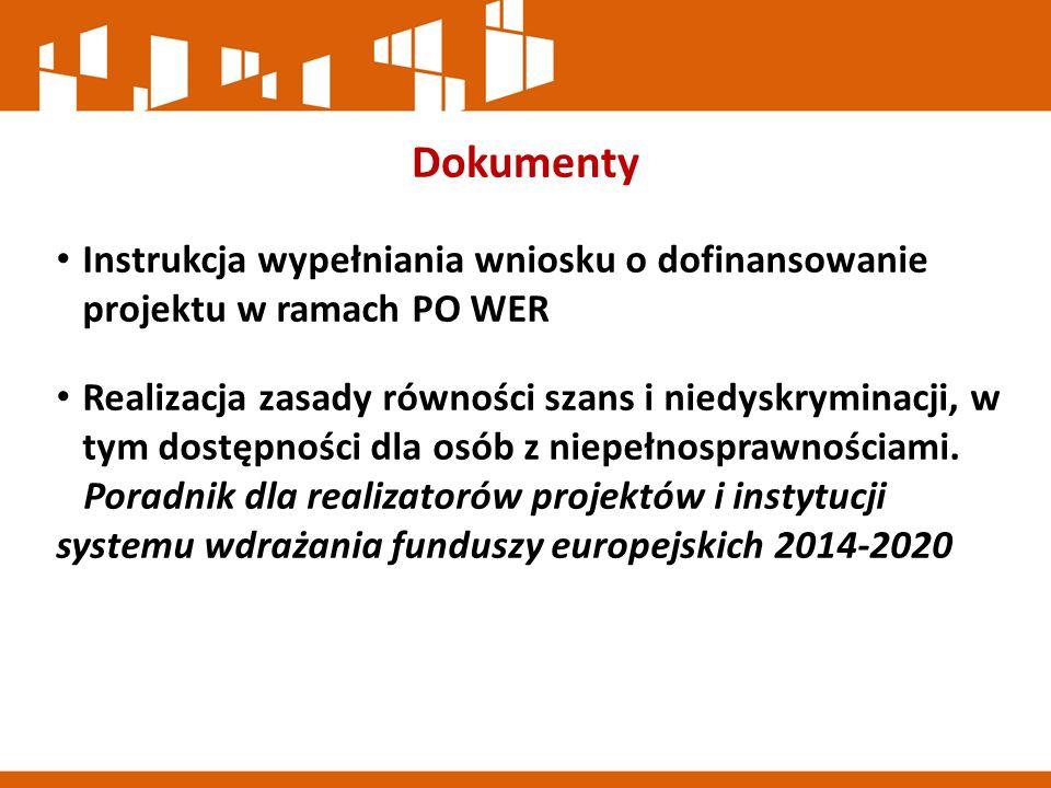 Dokumenty Instrukcja wypełniania wniosku o dofinansowanie projektu w ramach PO WER Realizacja zasady równości szans i niedyskryminacji, w tym dostępności dla osób z niepełnosprawnościami.
