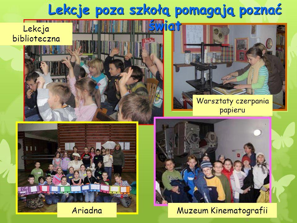 Lekcje poza szkołą pomagają poznać świat Ariadna Muzeum Kinematografii Lekcja biblioteczna Warsztaty czerpania papieru