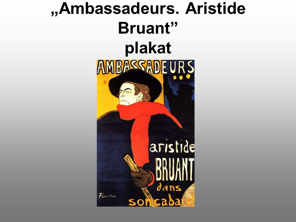 """Ambassadeurs. Aristide Bruant"" plakat"