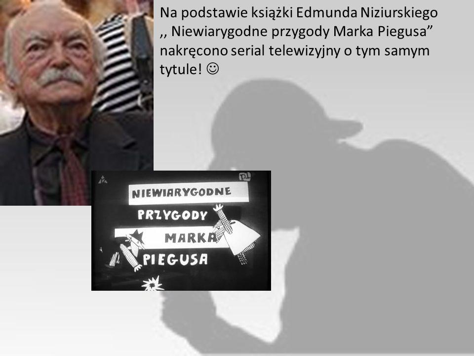 """Na podstawie książki Edmunda Niziurskiego,, Niewiarygodne przygody Marka Piegusa"""" nakręcono serial telewizyjny o tym samym tytule!"""