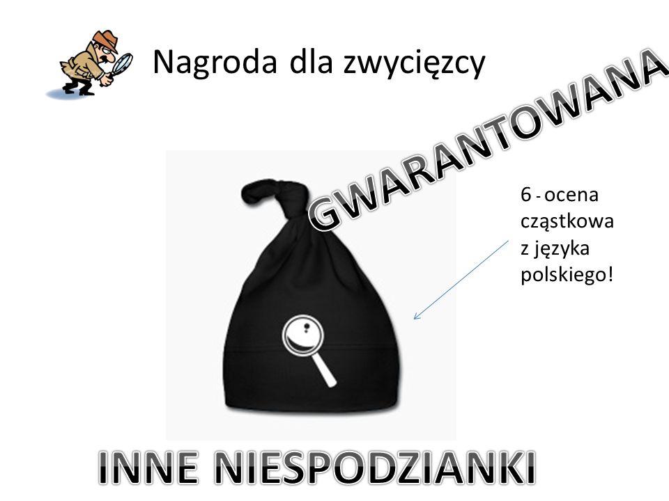 Nagroda dla zwycięzcy 6 - ocena cząstkowa z języka polskiego!