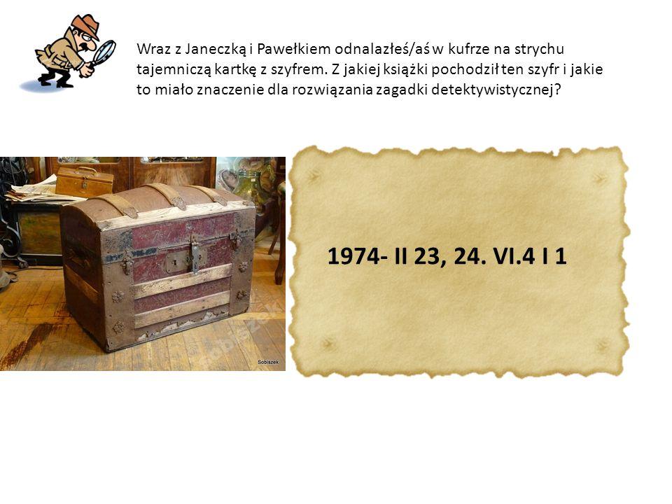 Wraz z Janeczką i Pawełkiem odnalazłeś/aś w kufrze na strychu tajemniczą kartkę z szyfrem. Z jakiej książki pochodził ten szyfr i jakie to miało znacz