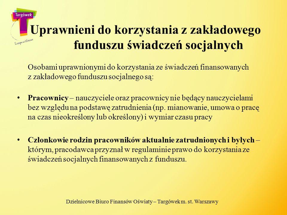 Uprawnieni do korzystania z zakładowego funduszu świadczeń socjalnych Osobami uprawnionymi do korzystania ze świadczeń finansowanych z zakładowego fun