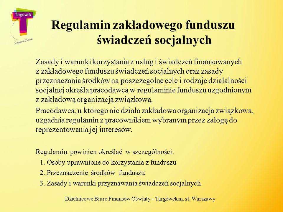 Regulamin zakładowego funduszu świadczeń socjalnych Zasady i warunki korzystania z usług i świadczeń finansowanych z zakładowego funduszu świadczeń so