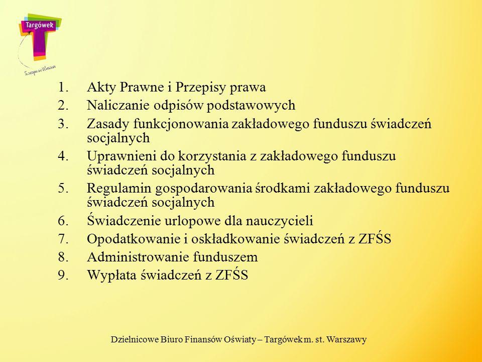 Gospodarowanie środkami zakładowego funduszu świadczeń socjalnych Fundusz utworzony zgodnie z art.