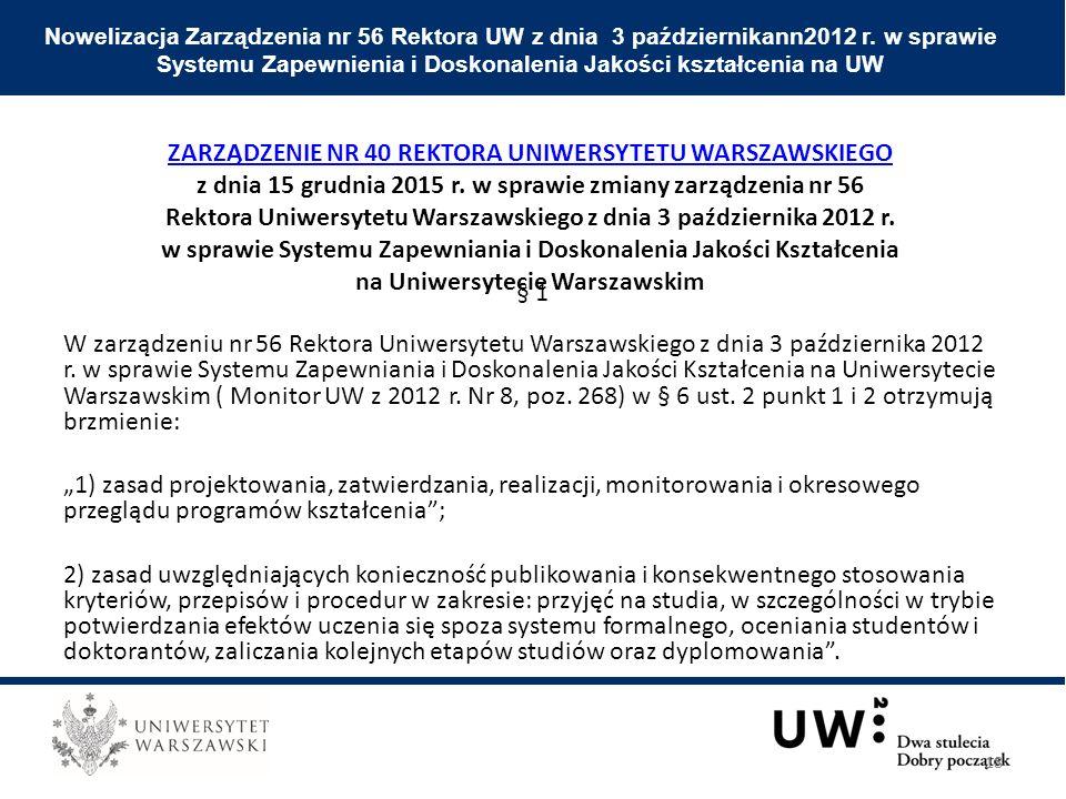 § 1 W zarządzeniu nr 56 Rektora Uniwersytetu Warszawskiego z dnia 3 października 2012 r.