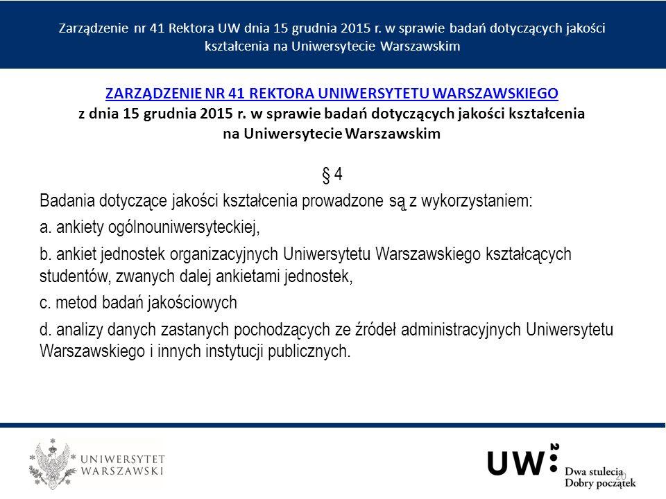 § 4 Badania dotyczące jakości kształcenia prowadzone są ̨ z wykorzystaniem: a.