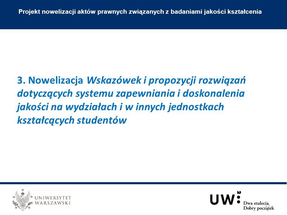 3. Nowelizacja Wskazówek i propozycji rozwiązań dotyczących systemu zapewniania i doskonalenia jakości na wydziałach i w innych jednostkach kształcący