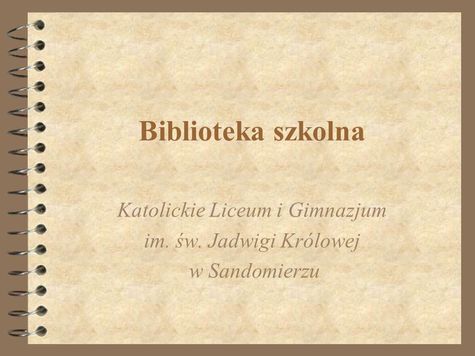 Biblioteka szkolna Katolickie Liceum i Gimnazjum im. św. Jadwigi Królowej w Sandomierzu
