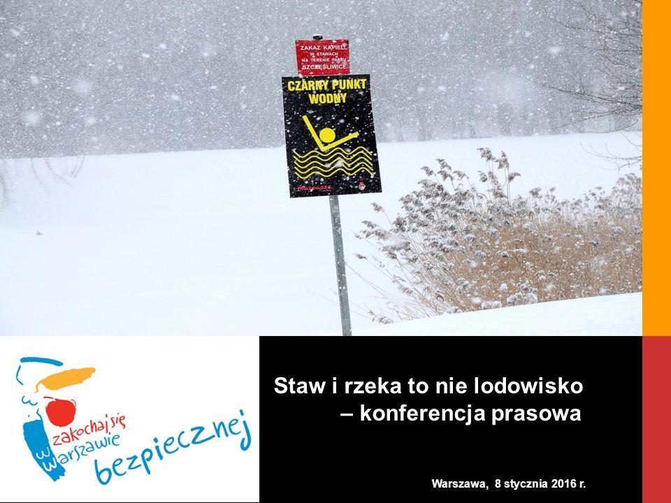 Warszawa, 8 stycznia 2016 r. Staw i rzeka to nie lodowisko – konferencja prasowa