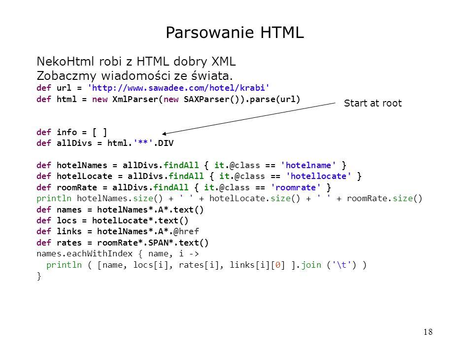 18 Parsowanie HTML NekoHtml robi z HTML dobry XML Zobaczmy wiadomości ze świata.