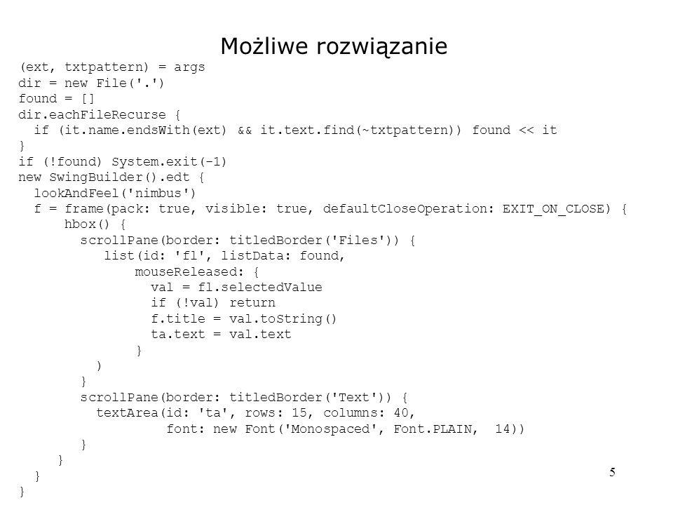 16 Czytanie XML w Groovy jest proste def doc = new XmlParser().parse(new File( test.xml )) println doc.customer println doc.customer.name println doc.customer.@special println doc.customer.name[0].text() println doc.customer.age[0].text() println doc.customer.name*.text() doc.customer.findAll { it.@special == yes }.each { println Special customer: + it.name.text() } Output: [customer[attributes={special=yes}; value=[name[attributes={}; value=[John]], age[attributes={}; value=[30]]]], customer[attributes={special=no}; value=[name[attributes={}; value=[Bill]], age[attributes={}; value=[20]]]]] [name[attributes={}; value=[John]], name[attributes={}; value=[Bill]]] [yes, no] John 30 [John, Bill] Special customer: John Listy elementów o danej nazwie Dostęp do wartości atrybutów Dostęp do wartości elementów