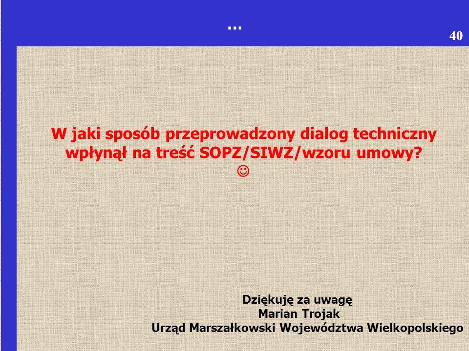 6 … W jaki sposób przeprowadzony dialog techniczny wpłynął na treść SOPZ/SIWZ/wzoru umowy.