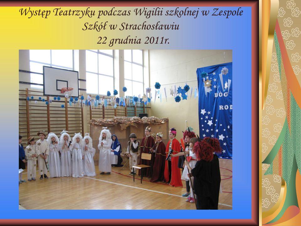 Występ Teatrzyku podczas Wigilii szkolnej w Zespole Szkół w Strachosławiu 22 grudnia 2011r.