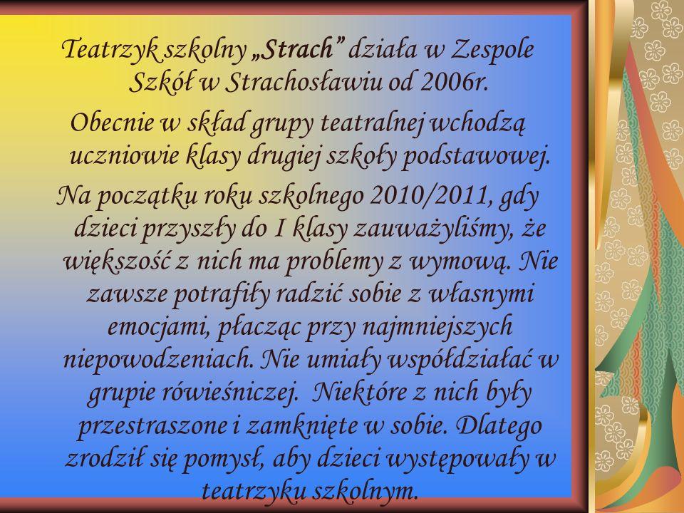 """Teatrzyk szkolny """"Strach"""" działa w Zespole Szkół w Strachosławiu od 2006r. Obecnie w skład grupy teatralnej wchodzą uczniowie klasy drugiej szkoły pod"""