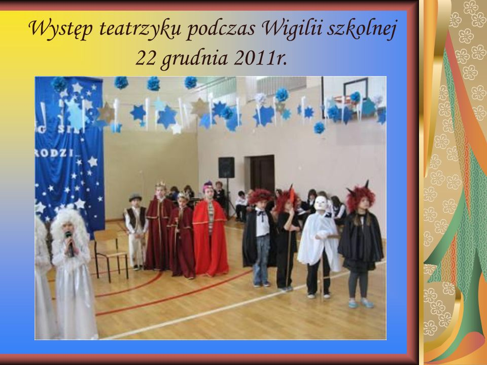 """Jasełka w wykonaniu Teatrzyku """"Strach podczas Wigilii szkolnej w Zespole Szkół w Strachosławiu grudzień 2010."""