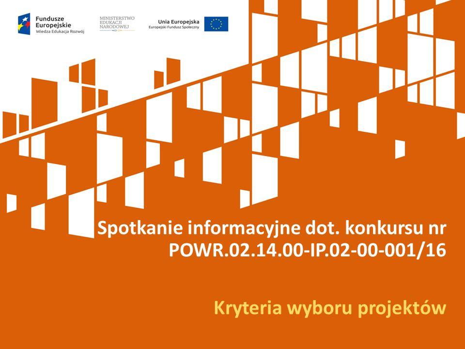 Spotkanie informacyjne dot. konkursu nr POWR.02.14.00-IP.02-00-001/16 Kryteria wyboru projektów