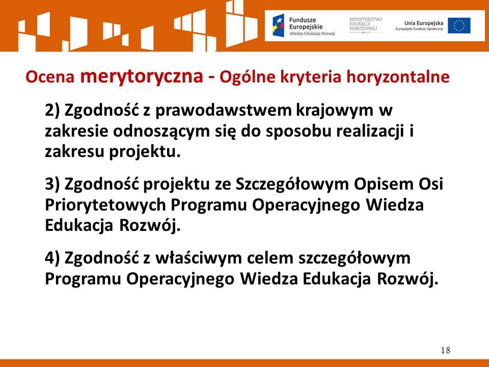 Ocena merytoryczna - Ogólne kryteria horyzontalne 2) Zgodność z prawodawstwem krajowym w zakresie odnoszącym się do sposobu realizacji i zakresu projektu.