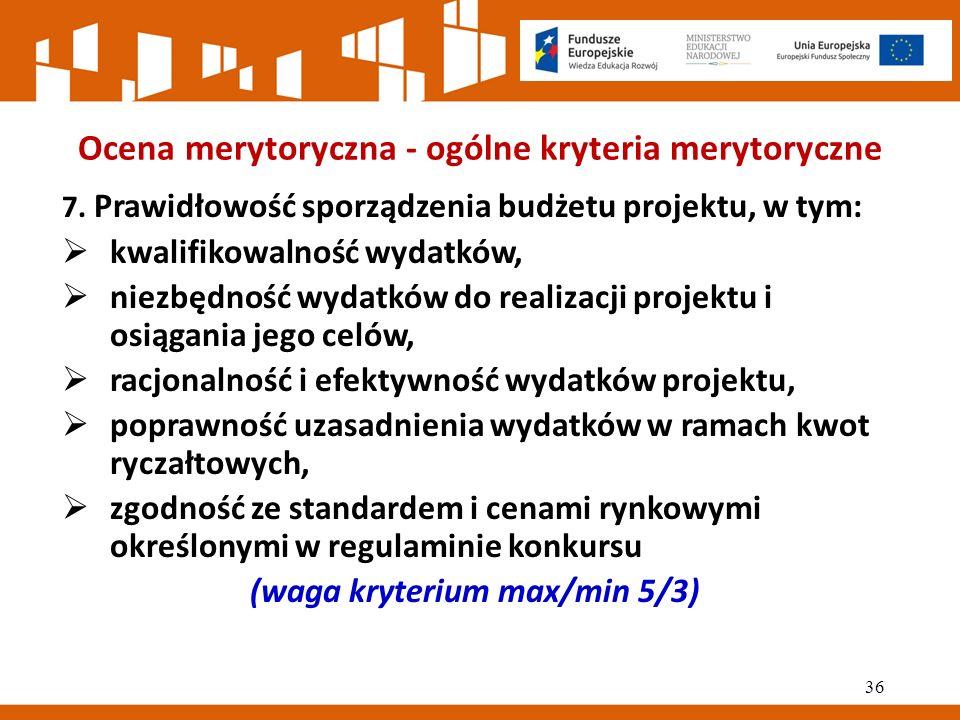 Ocena merytoryczna - ogólne kryteria merytoryczne 7.