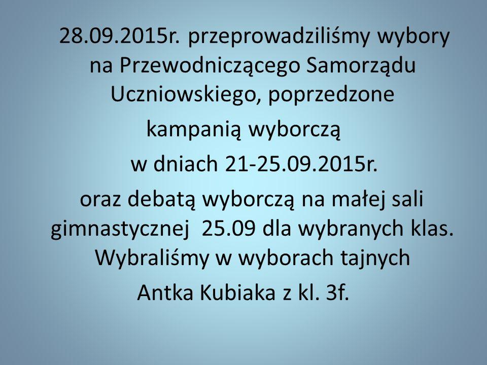 28.09.2015r. przeprowadziliśmy wybory na Przewodniczącego Samorządu Uczniowskiego, poprzedzone kampanią wyborczą w dniach 21-25.09.2015r. oraz debatą