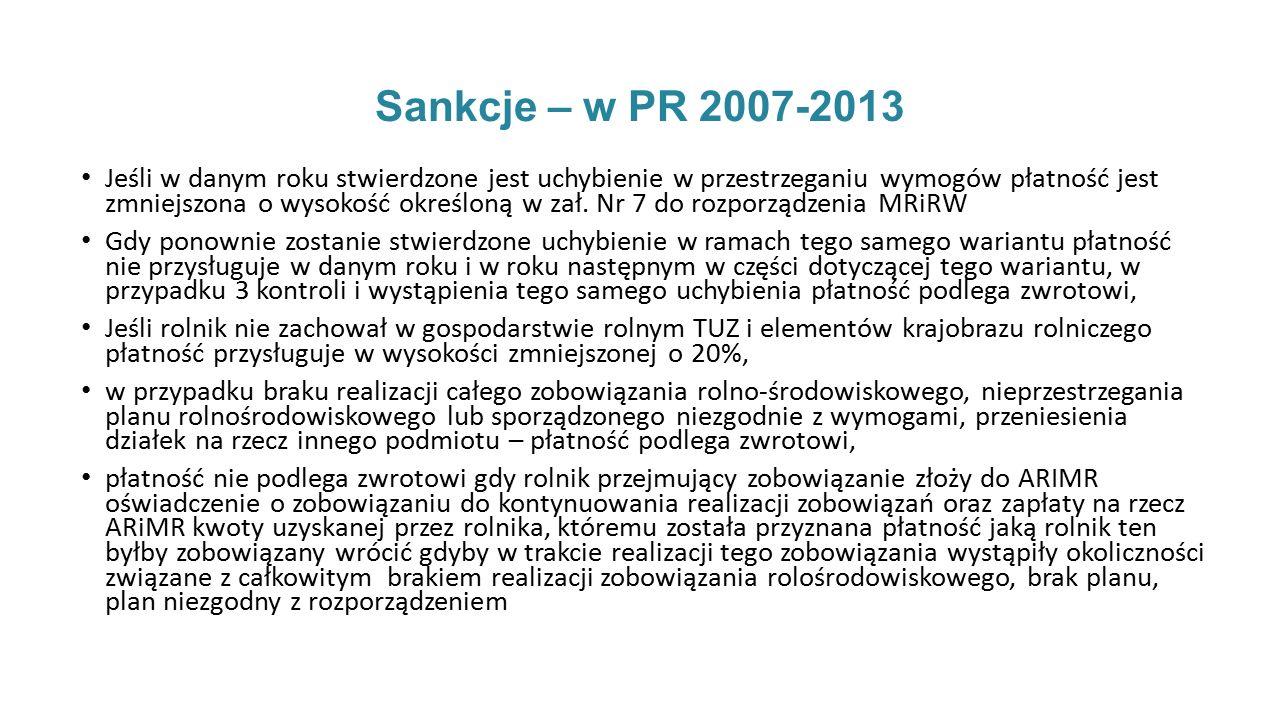 Sankcje – w PR 2007-2013 Jeśli w danym roku stwierdzone jest uchybienie w przestrzeganiu wymogów płatność jest zmniejszona o wysokość określoną w zał.