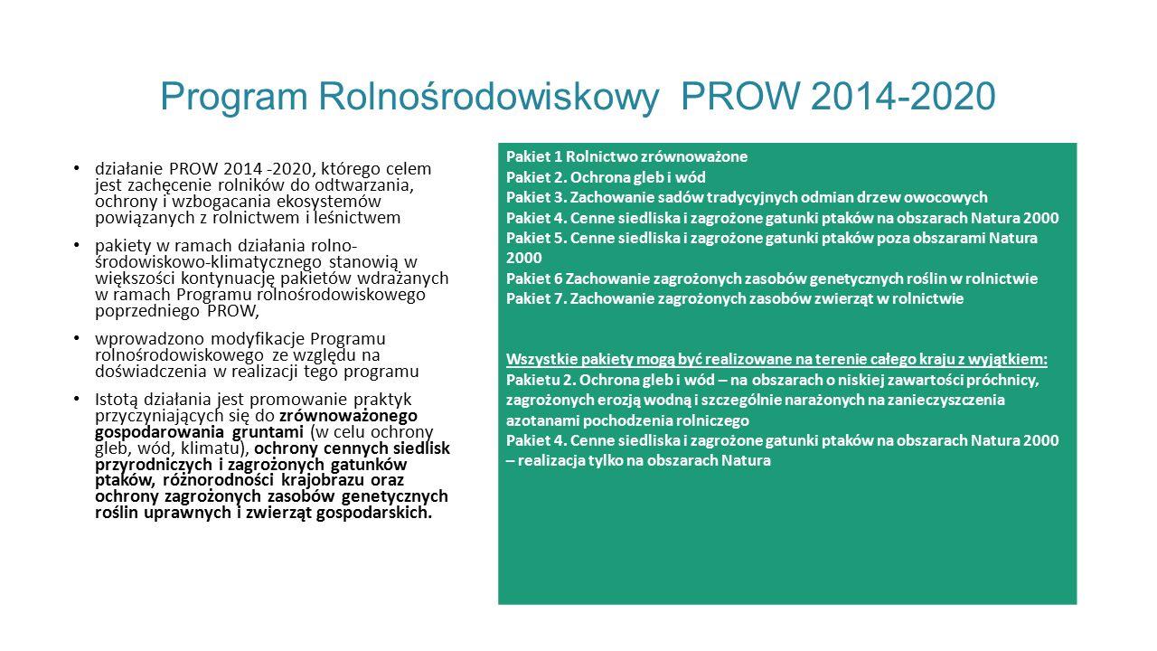 Program Rolnośrodowiskowy PROW 2014-2020 działanie PROW 2014 -2020, którego celem jest zachęcenie rolników do odtwarzania, ochrony i wzbogacania ekosystemów powiązanych z rolnictwem i leśnictwem pakiety w ramach działania rolno- środowiskowo-klimatycznego stanowią w większości kontynuację pakietów wdrażanych w ramach Programu rolnośrodowiskowego poprzedniego PROW, wprowadzono modyfikacje Programu rolnośrodowiskowego ze względu na doświadczenia w realizacji tego programu Istotą działania jest promowanie praktyk przyczyniających się do zrównoważonego gospodarowania gruntami (w celu ochrony gleb, wód, klimatu), ochrony cennych siedlisk przyrodniczych i zagrożonych gatunków ptaków, różnorodności krajobrazu oraz ochrony zagrożonych zasobów genetycznych roślin uprawnych i zwierząt gospodarskich.