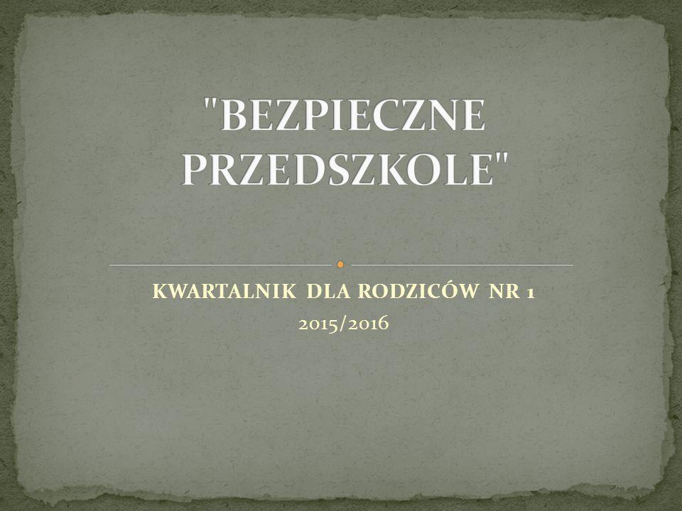 KWARTALNIK DLA RODZICÓW NR 1 2015/2016