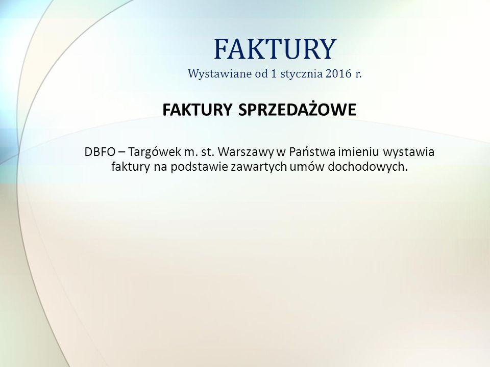 FAKTURY SPRZEDAŻOWE DBFO – Targówek m. st. Warszawy w Państwa imieniu wystawia faktury na podstawie zawartych umów dochodowych. FAKTURY Wystawiane od