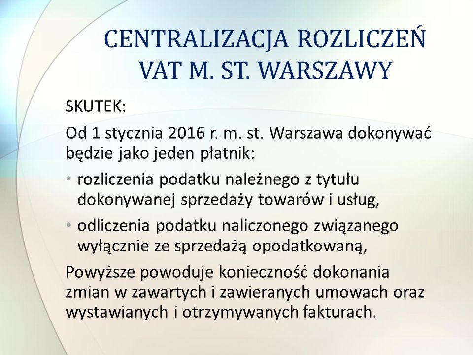 SKUTEK: Od 1 stycznia 2016 r. m. st. Warszawa dokonywać będzie jako jeden płatnik: rozliczenia podatku należnego z tytułu dokonywanej sprzedaży towaró
