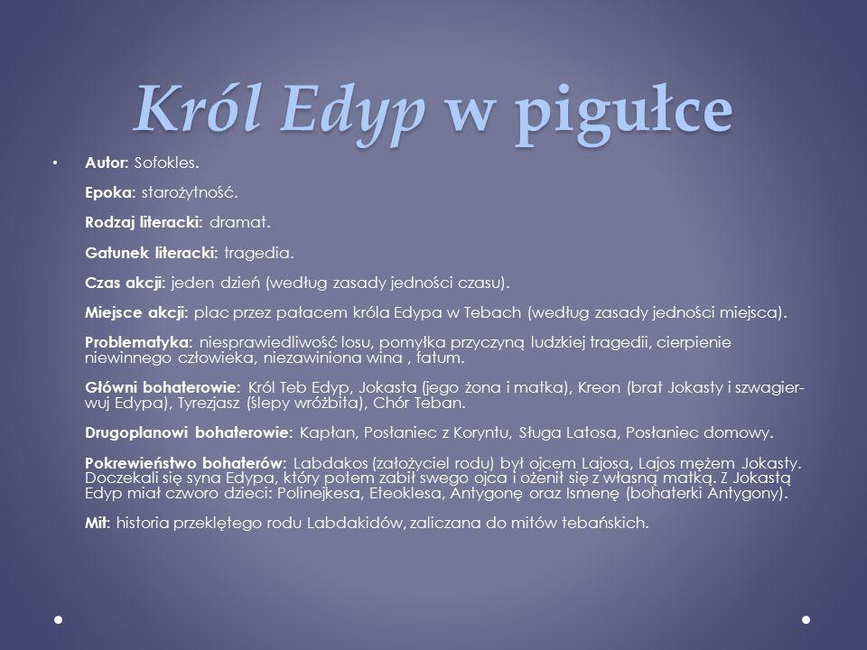 Król Edyp w pigułce Autor: Sofokles.Epoka: starożytność.