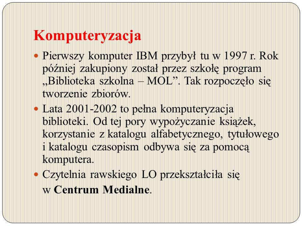 Komputeryzacja Pierwszy komputer IBM przybył tu w 1997 r.