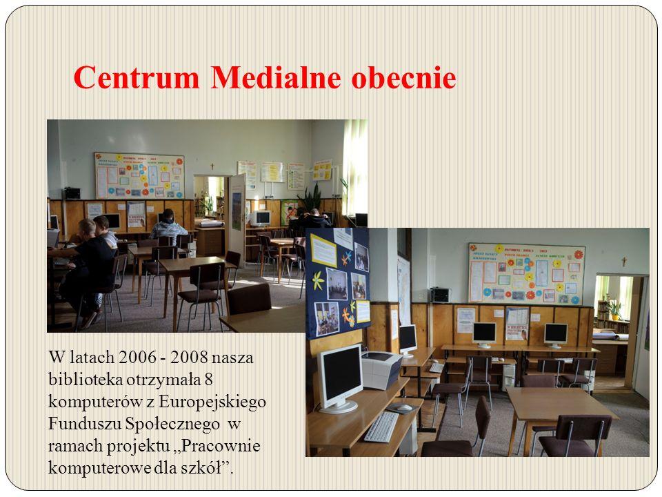 """Centrum Medialne obecnie W latach 2006 - 2008 nasza biblioteka otrzymała 8 komputerów z Europejskiego Funduszu Społecznego w ramach projektu """"Pracownie komputerowe dla szkół ."""
